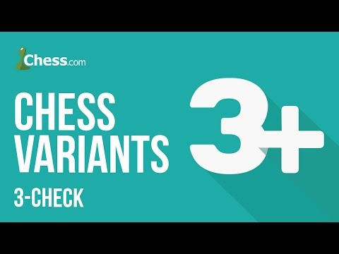 Chess.com Variants: 3-Check Tips For Beginners