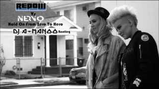 Nervo Vs Repow - Hold On From Zero To Hero (Manoo Mashup)