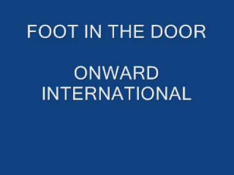 FOOT IN THE DOOR - ONWARD INTERNATIONAL