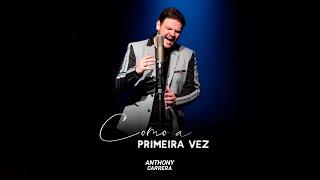 Anthony Carrera - Como a primeira vez (Clipe Oficial)