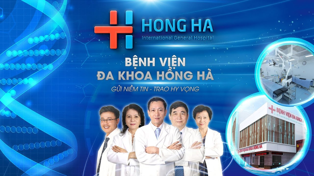 Bệnh Viện Đa Khoa Hồng Hà – Gửi Niềm Tin, Trao Hy Vọng!