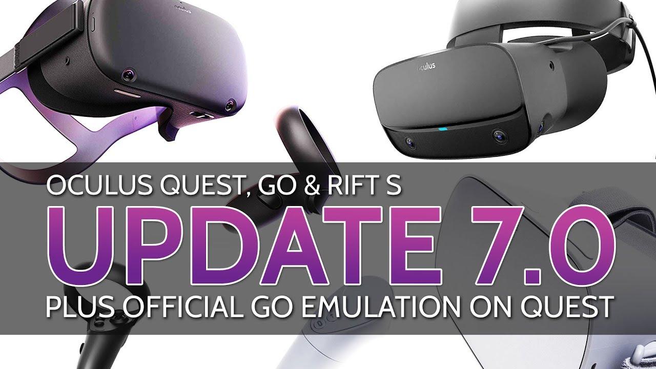 Update 7 0 Oculus Quest Go Rift S Plus Go Games