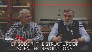 Darwin Denied #7 | The Structure of Scientific Revolutions