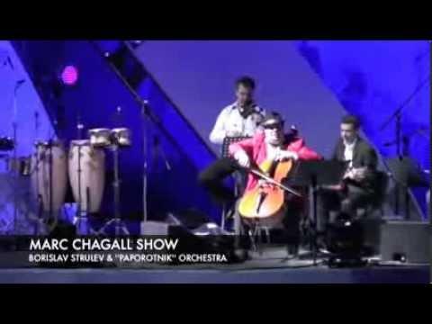 BORISLAV STRULEV - MARC CHAGALL SHOW LIVE