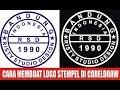 CARA MEMBUAT DESAIN LOGO STEMPEL DENGAN CORELDRAW
