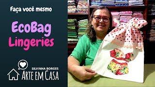 Faça uma linda Bag para Lingeries