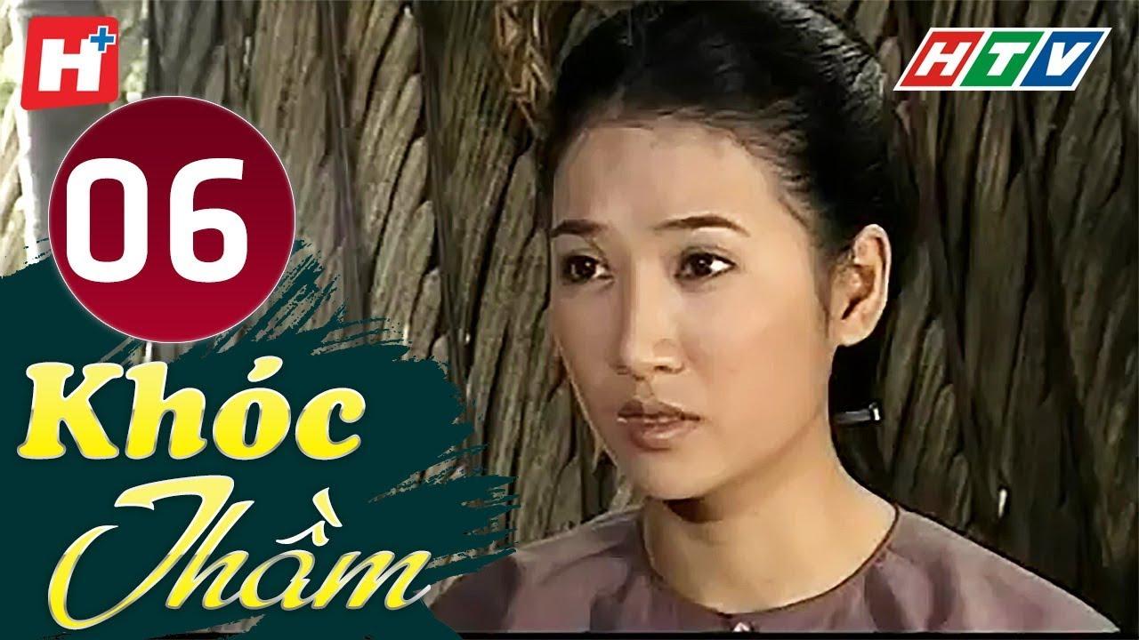 image Khóc Thầm - Tập 6 | HTV Phim Tình Cảm Việt Nam Hay Nhất 2019