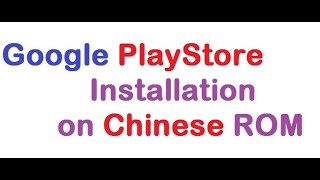 How to install google play store on mobile? (Chinese ROM)/How to install play store on mobile?