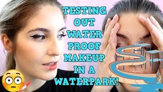 TESTING OUT WATERPROOF MAKEUP IN A WATERPARK: DOES IT FAIL?!