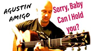"Agustín Amigó - Sorry ""Baby Can I Hold You"" (Tracy Chapman) - Solo Acoustic Guitar"