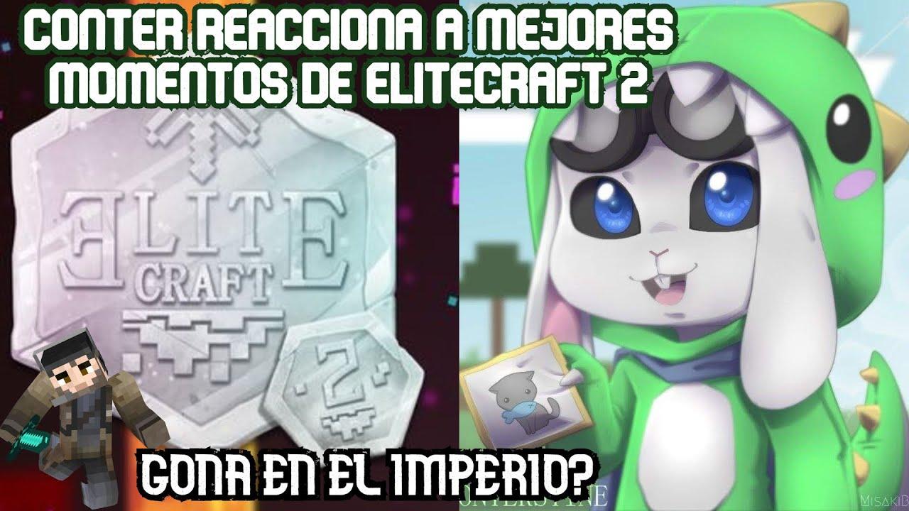 GONA EN EL IMPERIO? CONTER REACCIONA A LOS MEJORES MOMENTOS EN ELITECRAFT 2