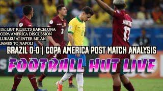Brazil vs. Venezuela Post Match Analysis, James Rodriguez to Napoli, De Ligt   Football Hut Live