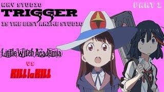 Studio Trigger: Why it's the BEST Anime Studio (Little Witch Academia vs Kill La Kill) Part 1