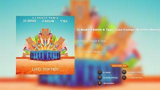 DJ Snake, J .Balvin, Tyga - Loco Contigo (Dj Kenzo Remix)