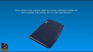 Configuration du modem ZTE ZXDSL 831 en Router - Français