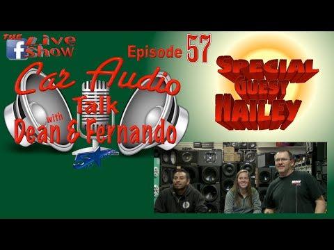 Fernado lost his voice, Special guest Hailey  Car Audio Talk with Dean & Fernando  episode 57