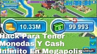 Hack De Monedas Y Cash Infinito En Megapolis