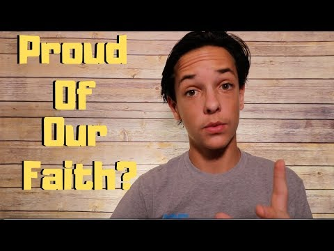 Should We Be Proud Of Our Faith?