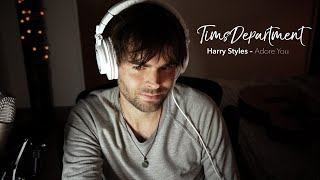 Harry Styles - Adore You (TimsDepartment cover)