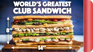 The ULTIMATE GOURMET Club Sandwich