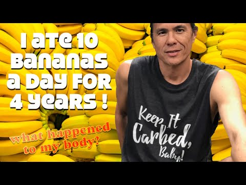 I Ate 10 Bananas a Day for 4 years. What Happened to My Body?