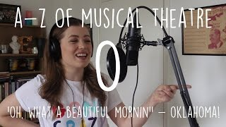 || A-Z of Musical Theatre || Oh, What a Beautiful Mornin' || Oklahoma!