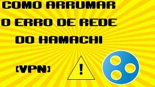 Como corrigir erro de rede do hamachi