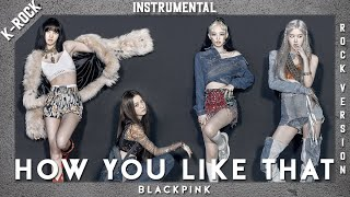 Baixar BLACKPINK (블랙핑크) - How You Like That (Instrumental) (Rock / Band Version)