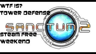 Strategy games: Sanctum 2: WTF is Tower Defence???