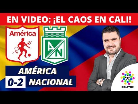 América 0-2 Nacional | Liga Dimayor 2021-II | Resumen de Goles y Táctica por Juan Felipe Cadavid