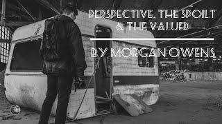 Perspective, The Spoilt & The Valued by Morgan Owens - Poets of The Cove - with Man Cove Wellbeing