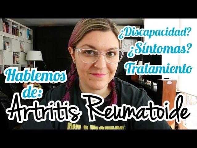 ARTRITIS REUMATOIDE | Mi enfermedad, síntomas, tratamiento...