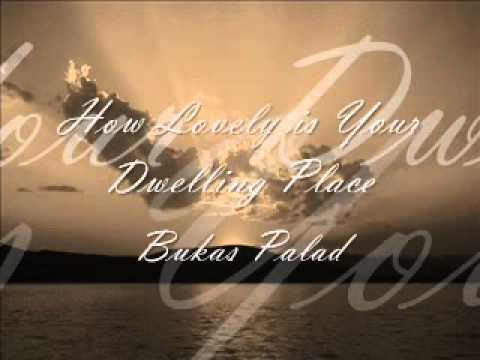 Bukas Palad - How Lovely Is Your Dwelling Place