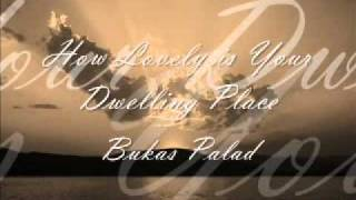 How Lovely Is Your Dwelling Place (with Subtitles/CC) - Bukas Palad (Best Version)
