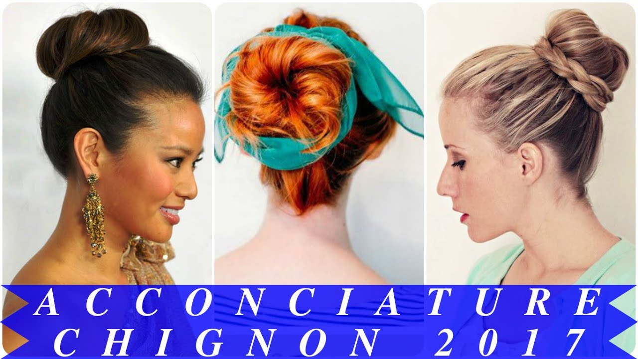 Acconciature chignon 2017 youtube - Chignon moderne 2017 ...
