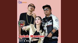 Jatah Mantan (feat. Dev & Bolin)