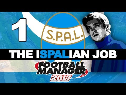 NEW SERIES | THE ISPALIAN JOB | PART 1 | FOOTBALL MANAGER 2017