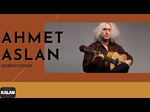 Ahmet Aslan - Geberiyorum [ Na-Mükemmel © 2015 Kalan Müzik ]