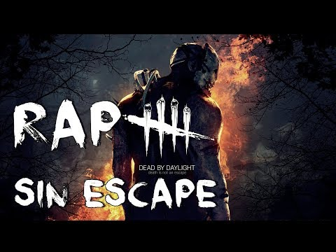Dead By Daylight II RAP II Sin Escape II By: JL