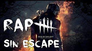 Dead By Daylight II RAP II Sin Escape II By: JL