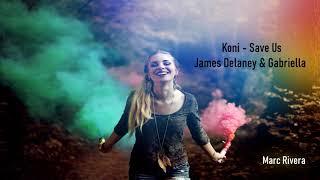 Koni - Save Us (feat. James Delaney & Gabriella) (Marc Rivera)