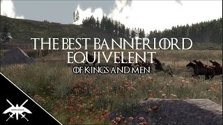 The Best Bannerlord equivalent?? - Of Kings and Men [Open World,medieval multiplayer game]
