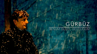 Download Gürbüz - Benum Güzel Sevduğum(official ) MP3 song and Music Video