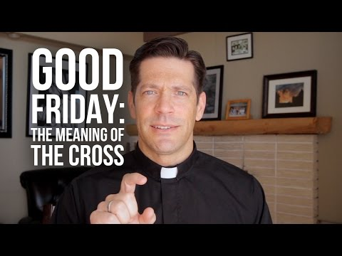 Good Friday: The Meaning of the Cross