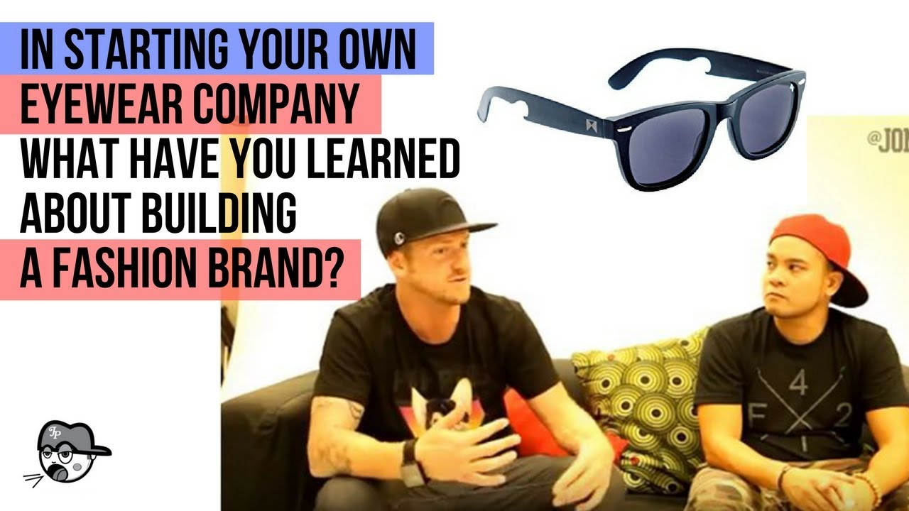 6f7e1696723 IN STARTING YOUR OWN EYEWEAR COMPANY