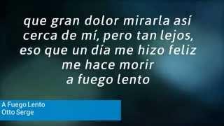 A Fuego Lento (Letra) - Otto Serge