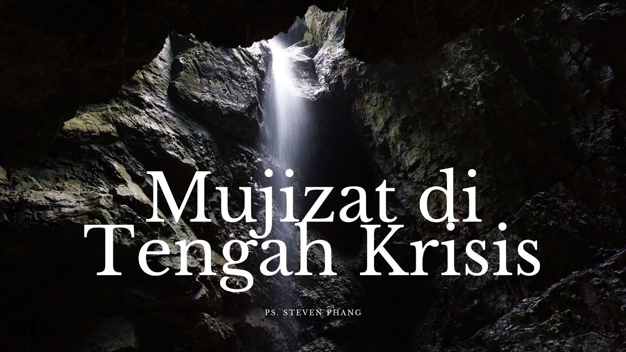 10 Januari Mujizat di Tengah Krisis ~ Ps  Steven Phang