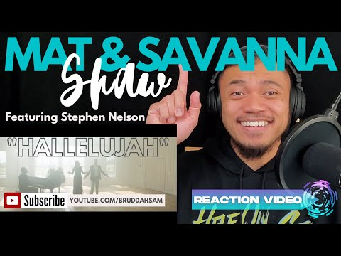 HALLELUJAH with MAT and SAVANNA SHAW featuring STEPHEN NELSON | Bruddah Sam's REACTION vids