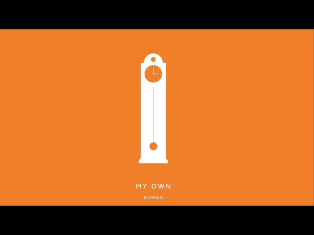 adhoc - my own [audio]