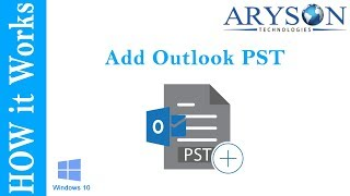 How to Add or Import PST File into Outlook 2016, 2019, 2013, 2010 - Aryson